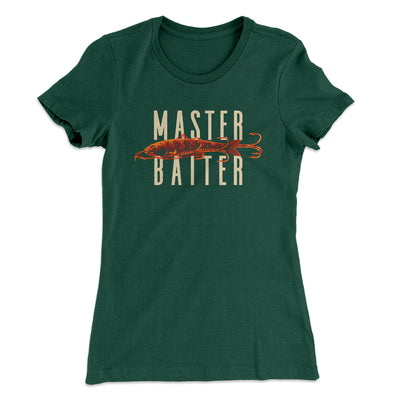 Master Baiter Women's T-Shirt-Solid Forest Green - Famous IRL