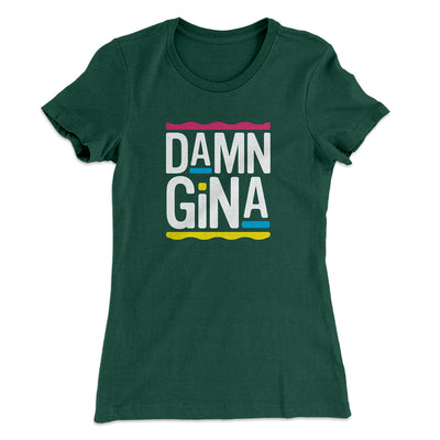 Damn Gina Women's T-Shirt-Solid Forest Green - Famous IRL
