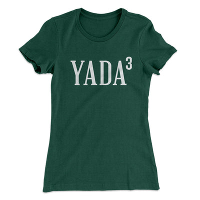 Yada, Yada, Yada Women's T-Shirt-Solid Forest Green - Famous IRL