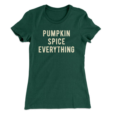 Pumpkin Spice Everything Women's T-Shirt-T-Shirt-Printify-Solid Forest Green-S-Famous IRL