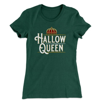 Hallow-Queen Women's T-Shirt-Women's T-Shirt-White Label DTG-Forest-S-Famous IRL