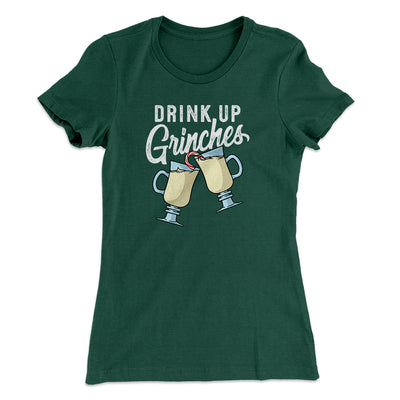 Drink Up Grinches Women's T-Shirt-Women's T-Shirt-White Label DTG-Forest-S-Famous IRL