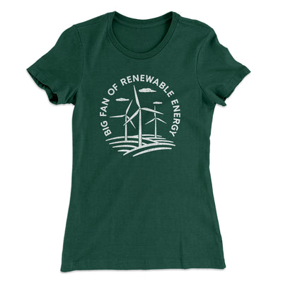 Big Fan of Renewable Energy Women's T-Shirt-Women's T-Shirt-White Label DTG-Forest Green-S-Famous IRL