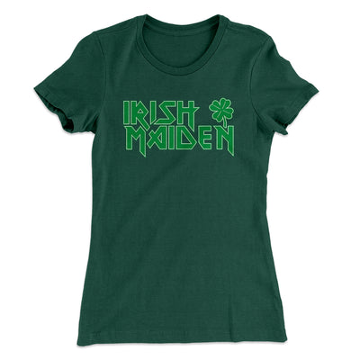 Irish Maiden Women's T-Shirt-Solid Forest Green - Famous IRL