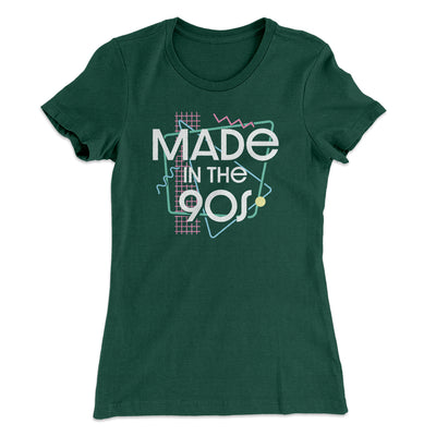 Made In The 90s Women's T-Shirt-Women's T-Shirt-White Label DTG-Forest Green-S-Famous IRL