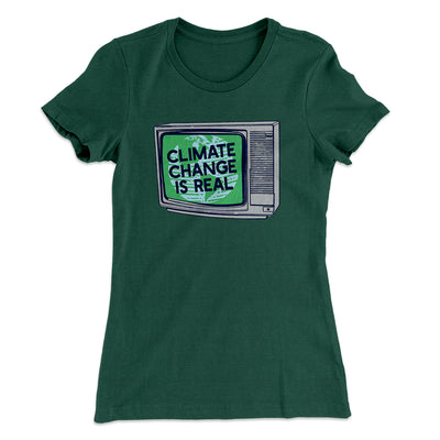 PSA: Climate Change is Real Women's T-Shirt-Solid Forest Green - Famous IRL