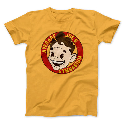 Average Joe's Gymnasium Men/Unisex T-Shirt-Gold - Famous IRL
