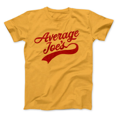 Average Joe's Team Uniform Men/Unisex T-Shirt-Gold - Famous IRL