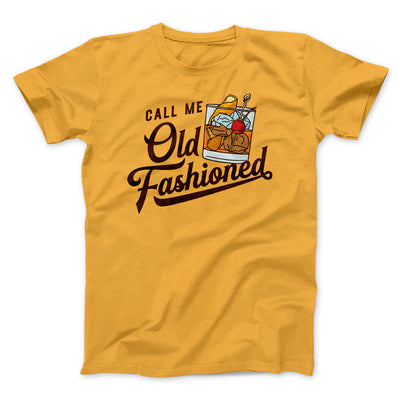 Call Me Old Fashioned Men/Unisex T-Shirt-Gold - Famous IRL