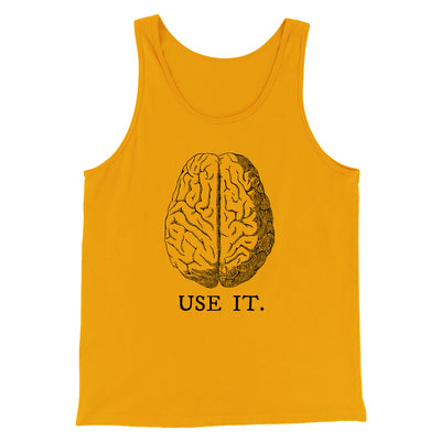 Use Your Brain Men/Unisex Tank-Gold - Famous IRL