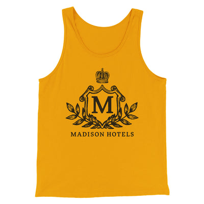 Madison Hotels Tank Top Men/Unisex Tank-Gold - Famous IRL