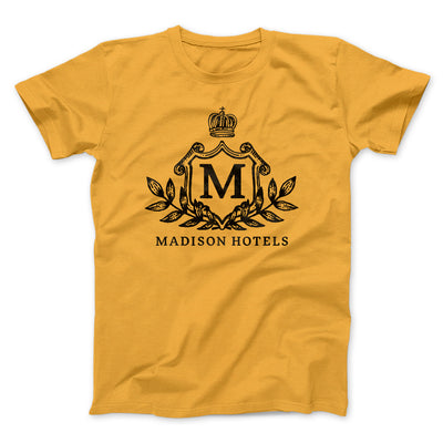 Madison Hotels Men/Unisex T-Shirt-T-Shirt-Printify-Gold-S-Famous IRL