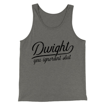 Dwight, You Ignorant... Men/Unisex Tank-Grey TriBlend - Famous IRL