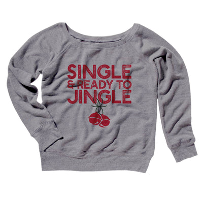 Single and Ready to Jingle Women's Off The Shoulder Sweatshirt-Grey TriBlend - Famous IRL