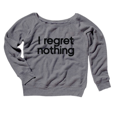 I Regret Nothing Women's Scoopneck Sweatshirt
