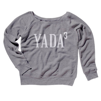 Yada, Yada, Yada Women's Off The Shoulder Sweatshirt-Grey TriBlend - Famous IRL