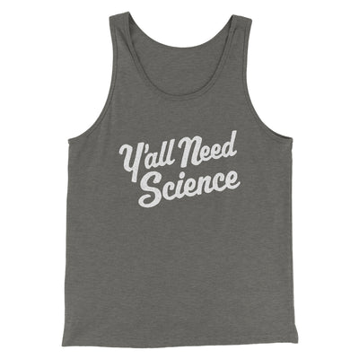 Y'all Need Science Men/Unisex Tank-Men/Unisex Tank Top-White Label DTG-Grey TriBlend-S-Famous IRL