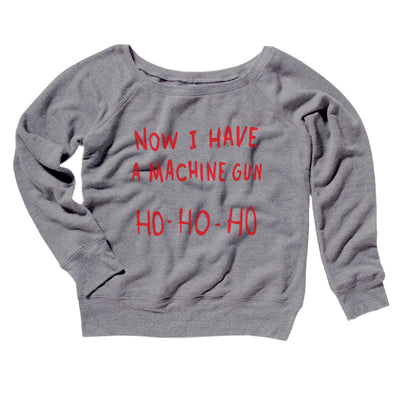 Now I Have a Machine Gun Ho Ho Ho Women's Off The Shoulder Sweatshirt-Grey TriBlend - Famous IRL