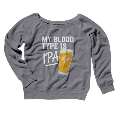 My Blood Type Is IPA Women's Scoopneck Sweatshirt-Women's Off The Shoulder Sweatshirt-White Label DTG-Grey TriBlend-S-Famous IRL