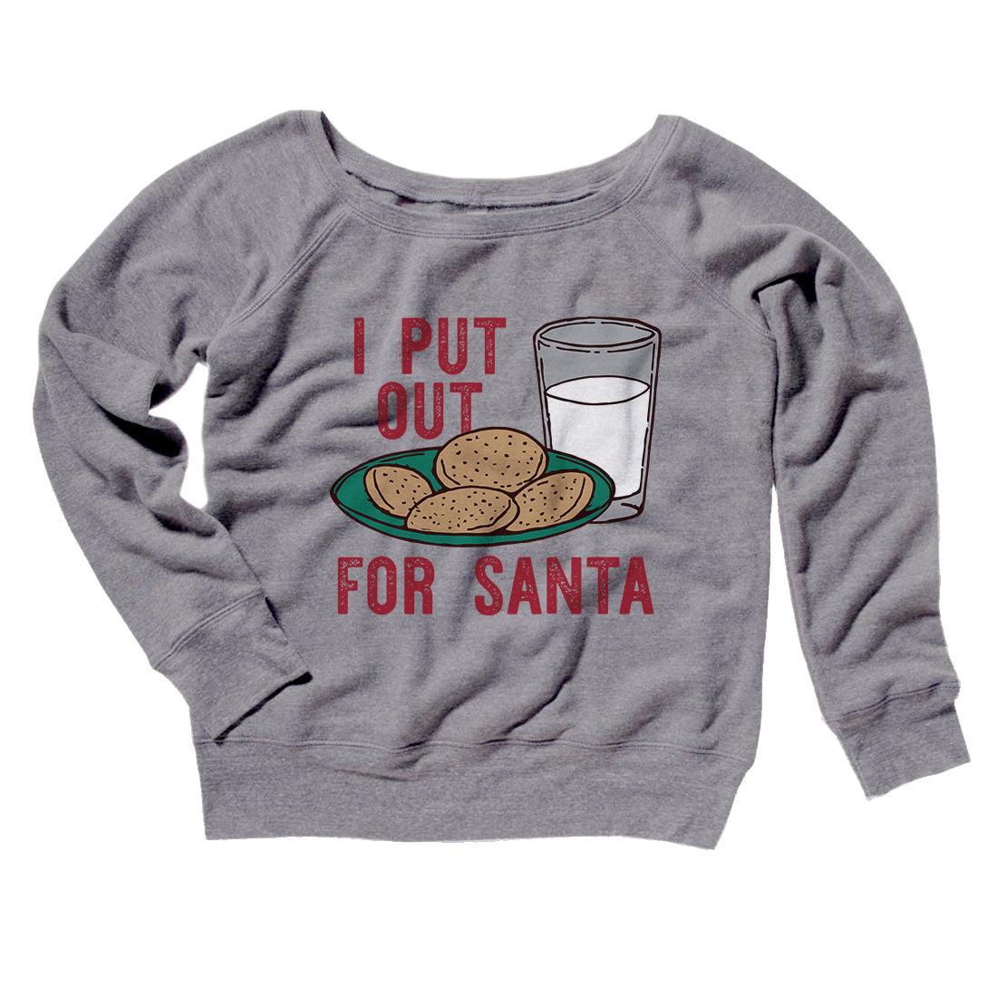I Put Out For Santa Womens Off The Shoulder Sweatshirt Famous Irl
