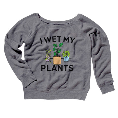 I Wet My Plants Women's Scoopneck Sweatshirt