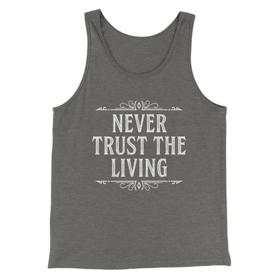 Never Trust The Living Men/Unisex Tank-Tank Top-Printify-Grey TriBlend-S-Famous IRL