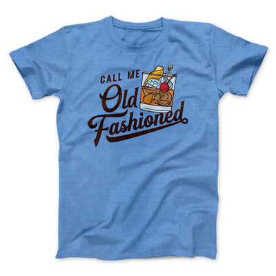 Call Me Old Fashioned Men/Unisex T-Shirt-Heather Columbia Blue - Famous IRL