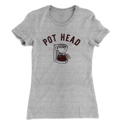Pot Head Women's T-Shirt-90/10 Heather Gray - Famous IRL