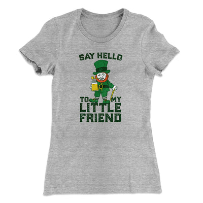 Say Hello To My Little Friend Women's T-Shirt-90/10 Heather Gray - Famous IRL