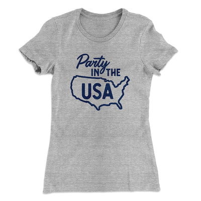 Party in the USA Women's T-Shirt-90/10 Heather Gray - Famous IRL