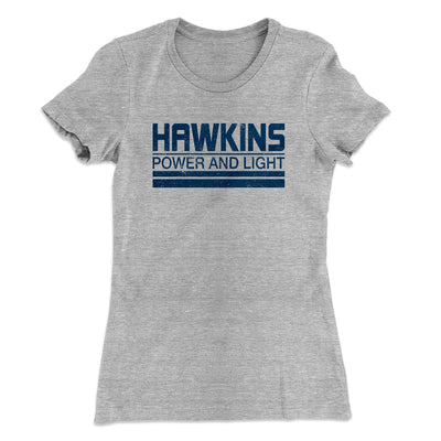 Hawkins Power and Light Women's T-Shirt-90/10 Heather Gray - Famous IRL