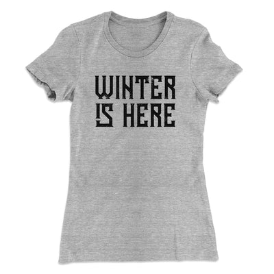Winter is Here Women's T-Shirt-T-Shirt-Printify-90/10 Heather Gray-S-Famous IRL