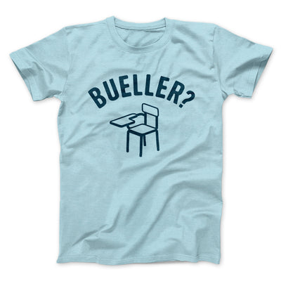 Bueller? Men/Unisex T-Shirt-Heather Ice Blue - Famous IRL
