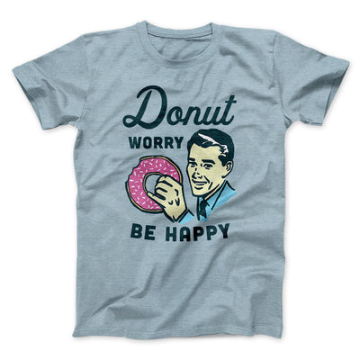 Donut Worry Be Happy Men/Unisex T-Shirt-Heather Ice Blue - Famous IRL