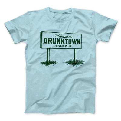 Welcome to Drunktown Men/Unisex T-Shirt-Heather Ice Blue - Famous IRL