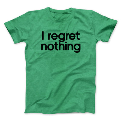 I Regret Nothing Men/Unisex T-Shirt