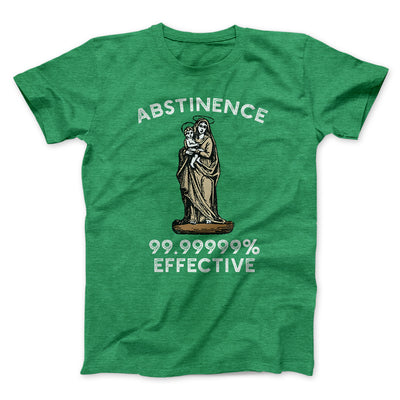 Abstinence: 99.99% Effective Men/Unisex T-Shirt-Heather Kelly - Famous IRL