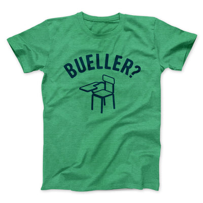 Bueller? Men/Unisex T-Shirt-Heather Kelly - Famous IRL