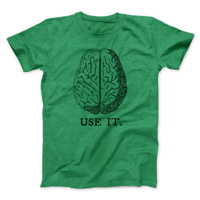 Use Your Brain Men/Unisex T-Shirt-Heather Kelly - Famous IRL