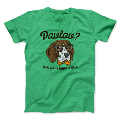 Pavlov's Dog Men/Unisex T-Shirt-Heather Kelly - Famous IRL