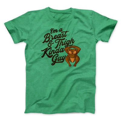 Breast & Thigh Kinda Guy Men/Unisex T-Shirt