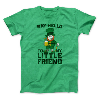 Say Hello To My Little Friend Men/Unisex T-Shirt-Heather Kelly - Famous IRL