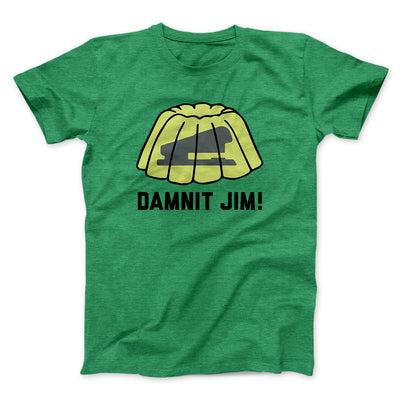 Damnit Jim! Men/Unisex T-Shirt-Heather Kelly - Famous IRL