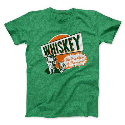 Whiskey - Breakfast of Champions Men/Unisex T-Shirt-Heather Kelly - Famous IRL