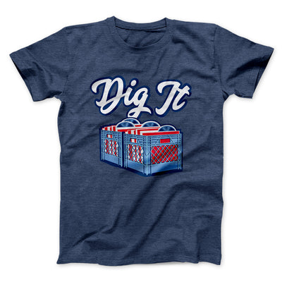Dig It - Record Crate Men/Unisex T-Shirt-Heather Navy - Famous IRL