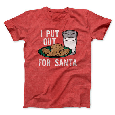 I Put Out for Santa Men/Unisex T-Shirt-Heather Red - Famous IRL