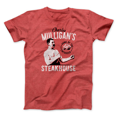 Charles Mulligan's Steakhouse Men/Unisex T-Shirt-Heather Red - Famous IRL