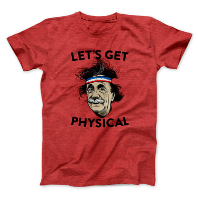 Let's Get Physical Men/Unisex T-Shirt-Heather Red - Famous IRL