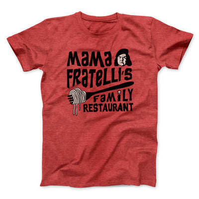 Mama Fratelli's Family Restaurant Men/Unisex T-Shirt-Heather Red - Famous IRL
