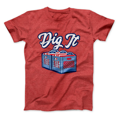 Dig It - Record Crate Men/Unisex T-Shirt-Heather Red - Famous IRL